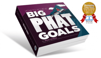 BIG PHAT GOALS (WINNER OF THE 2018 BUSINESS CLASS NEWS EDITORS' AWARD FOR BOOK OF THE YEAR),