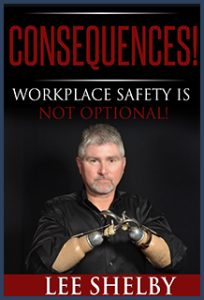 """Consequences, Workplace Safety is NOT Optional!"""